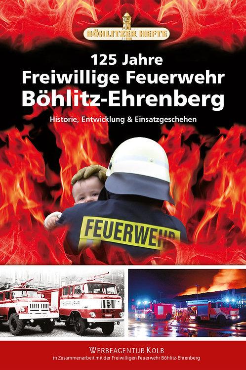 125 Jahre Freiwillige Feuerwehr Böhlitz-Ehrenberg – Historie, Entwicklung und Ei