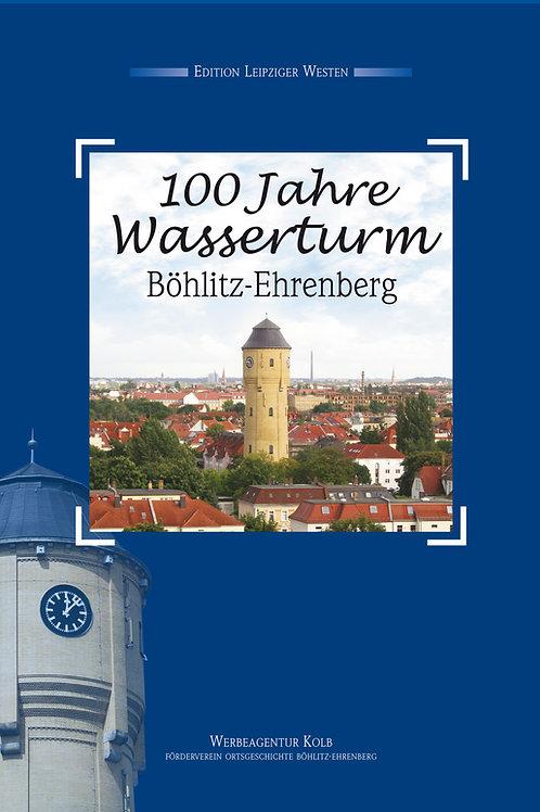 100 Jahre Wasserturm Böhlitz-Ehrenberg