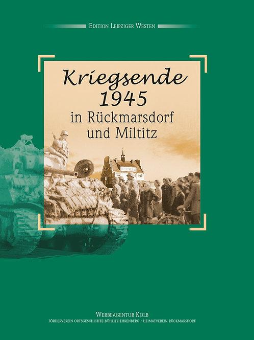 Kriegserinnerungen 1945 in Rückmarsdorf und Miltitz