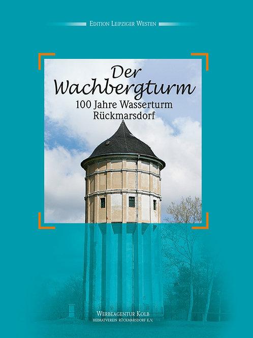 Der Wachbergturm - 100 Jahre Wasserturm Rückmarsdorf