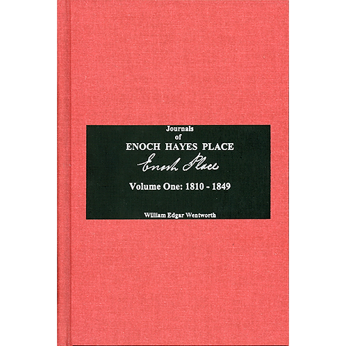 The Journals of Rev. Enoch Hayes Place 1810-1865
