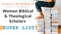 SuperList: Women in Theology & Biblical Studies