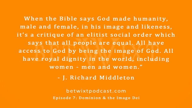 Dominion with Richard Middleton: The Image of God & the