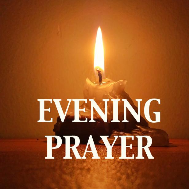 Evening Prayer  Wednesdays 7:30 PM