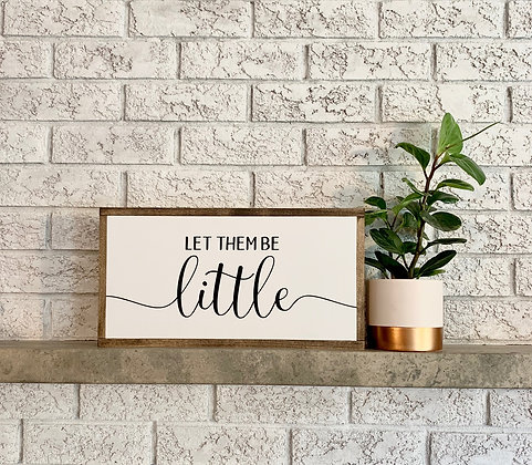 Let them Be Little (Small)