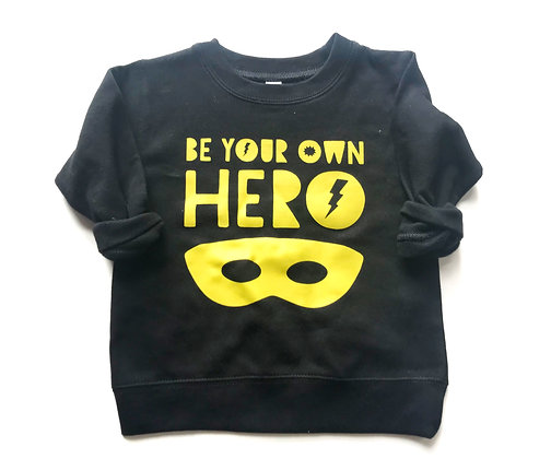 Be Your Own Hero Sweatshirt