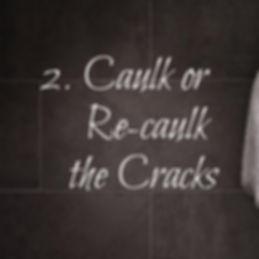 Caulk or re-caulk the cracks in your bathroom