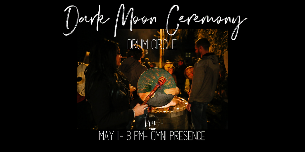 May 11-Dark Moon Ceremony Drum Circle