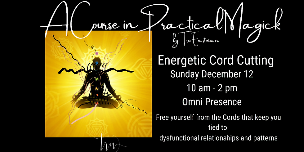 A Course in Practical Magick-Cord Cutting