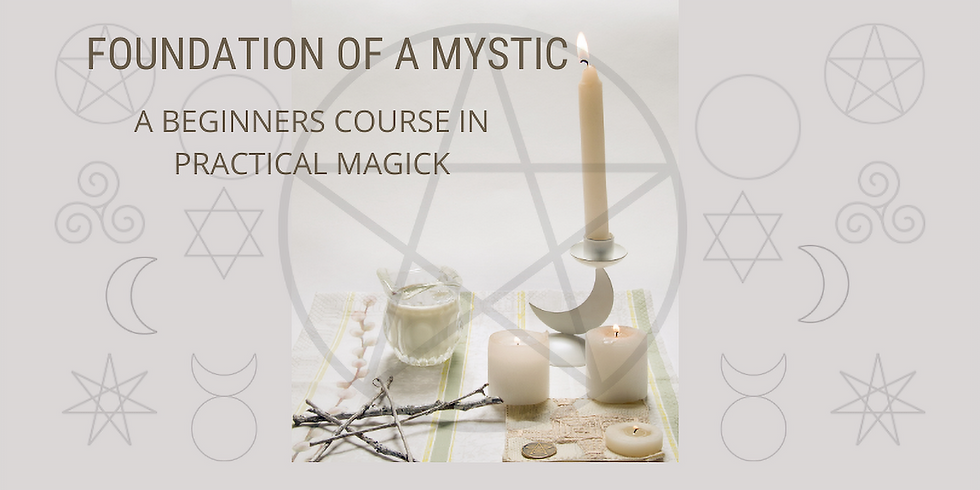 Foundation of a Mystic- A Course in Practical Magick