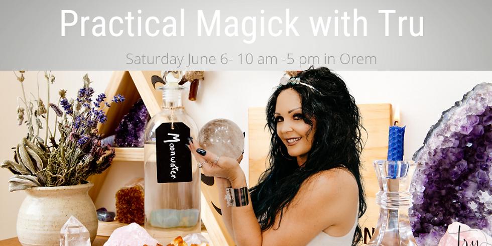 Practical Magick with Tru