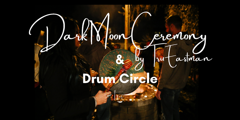 August 7th Dark Moon Ceremony and Drum Circle