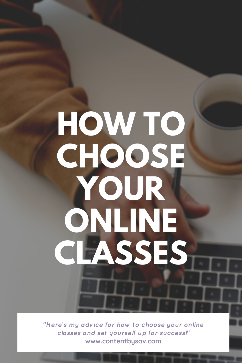 Woman's hand typing on a laptop next to a coffee cup overlaid by How to Choose Your Online Classes