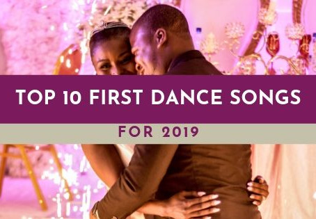 Top 10 First Dance Songs For 2019