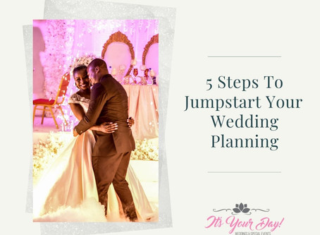 5 Steps To Jumpstart Your Wedding Planning