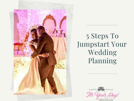 5 Steps To Jumpstart Your Wedding Planning