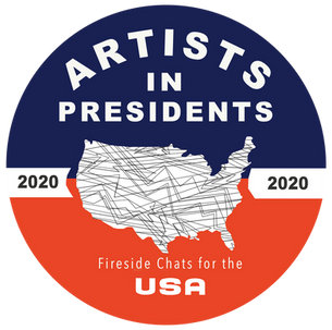 Artists-In-Presidents: Fireside Chats for 2020