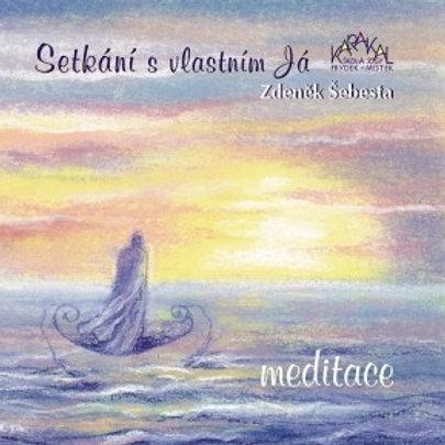 SETKÁNÍ S VLASTNÍM JÁ - meditace na dech