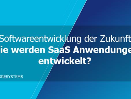 Softwareentwicklung der Zukunft - Wie werden SaaS Anwendungen entwickelt?