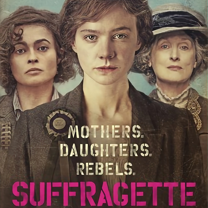 [CANCELED] Women In History Movie Screening: Suffragette (PG-13)