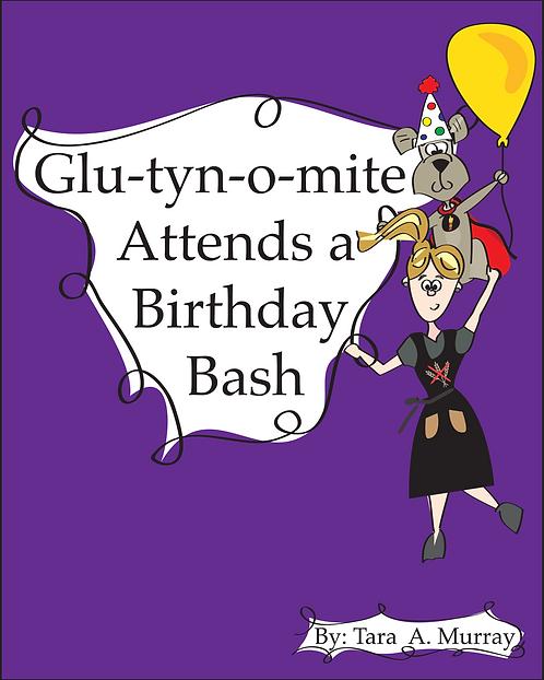 Glu-tyn-o-mite Attends A Birthday Bash (E-book)