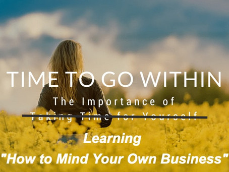 How to Mind Your Own Business