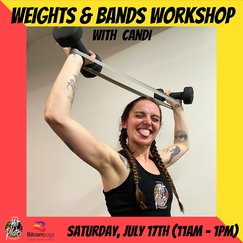Weights & Bands Workshop with Candi