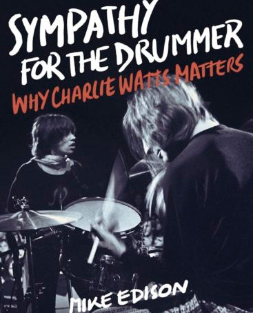 EP 51 - Sympathy for the Drummer: The Charlie Watts Episode with Mike Edison