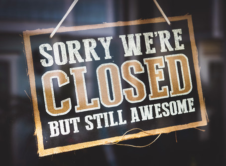 Sorry we're closed, but still awesome!