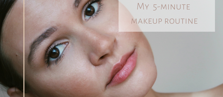 My Go To 5-Minute Makeup Routine