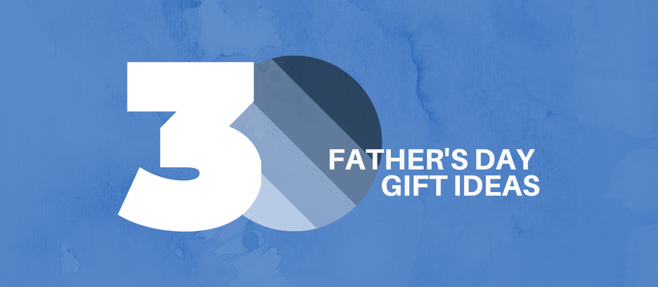 30 Father's Day Gift Ideas