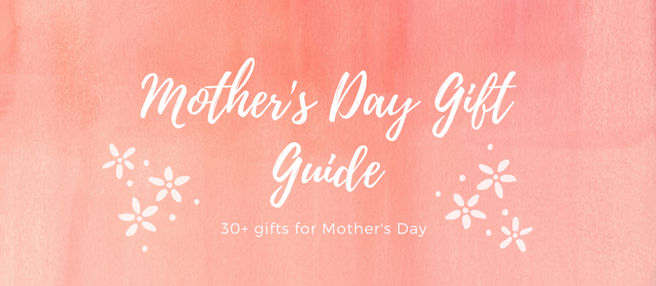 The Ultimate Mother's Day Gift Guide 2020