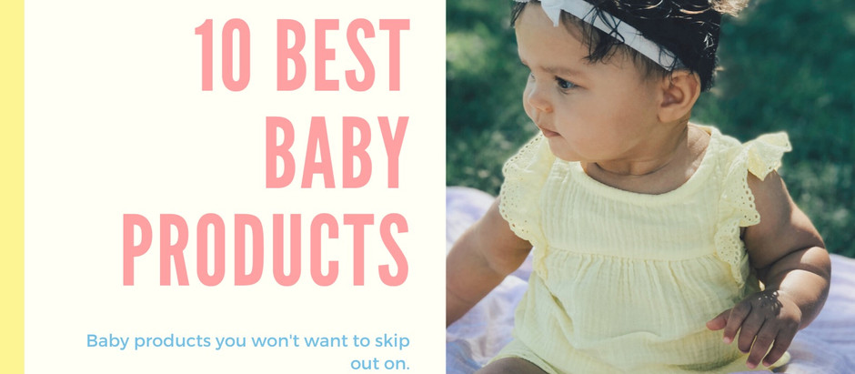 10 Baby Products You Won't Want To Skip Out On.
