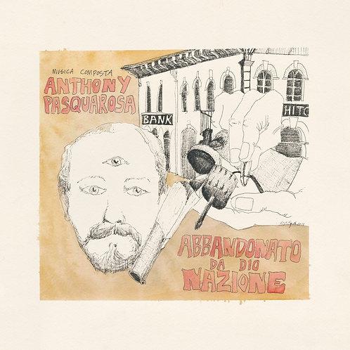 """Anthony Pasquarosa """"Abbandonato Da Dio Nazione"""" LP"""