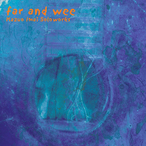 """Kazuo Imai """"far and wee"""" LP"""