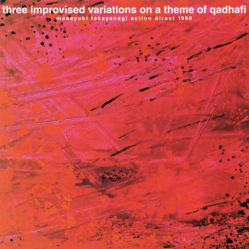 Three Improvised Variations on a Theme of Qadhafi
