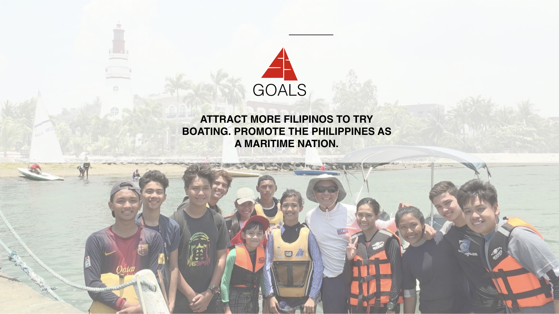 Attract more Filipinos to try boating and promote the Philippines as a Maritime Nation