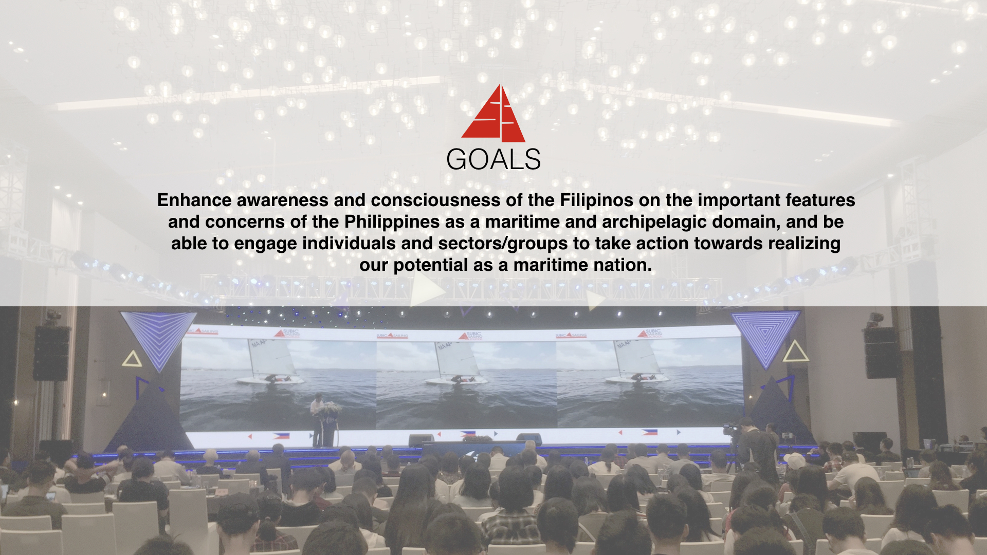 Enhance awareness of the filipinos and realize our potential as a maritime nation.