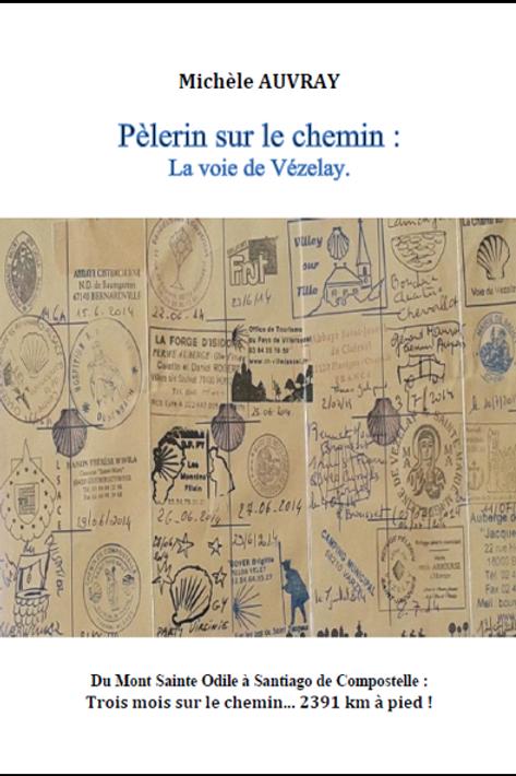 Pèlerin sur le chemin : La Voie de Vézelay