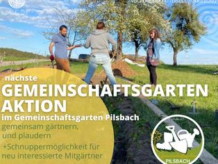 "Nächste Gemeinschaftsgarten-Aktion ""Gemeinschaftsgarten Pilsbach"""
