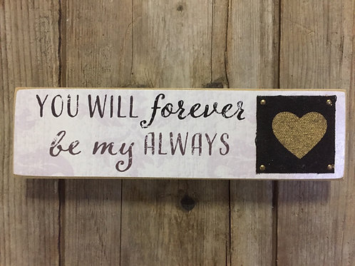 "7"" x 2"" x 0.75"" ""You Will Forever be My Always"" Hang Wood Block Sign by Young's"
