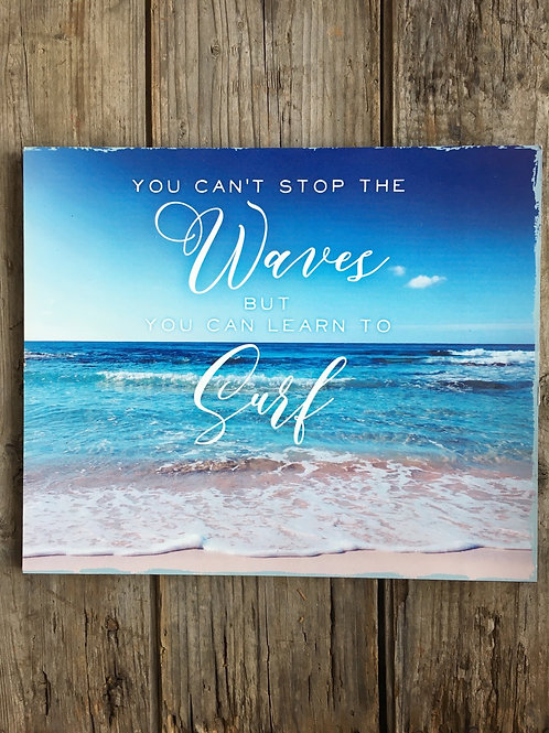 """""""You Can't Stop the Waves, But You Can..."""" Beach 12"""" x 10"""" Hanging Wood Print"""
