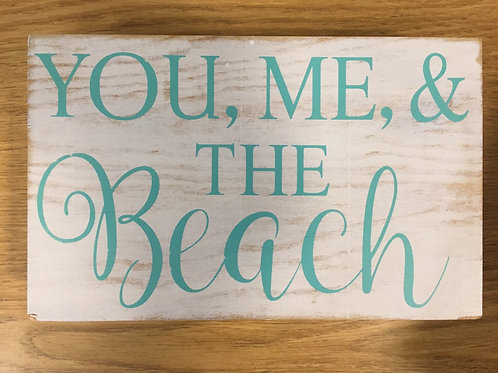 """""""You, Me, & The Beach"""" - 8"""" x 5"""" x 1.5"""" Wooden Sign"""