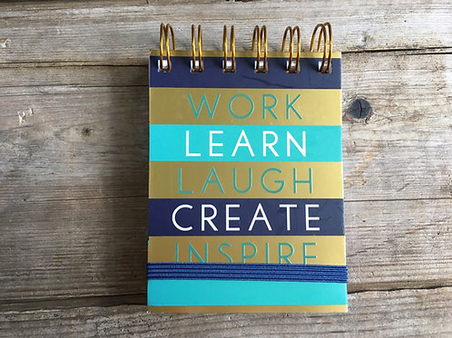 """""""Work, Learn, Laugh, Create..."""" Spiral Bound 4.5"""" x 3"""" Notebook by Lady Jayne"""