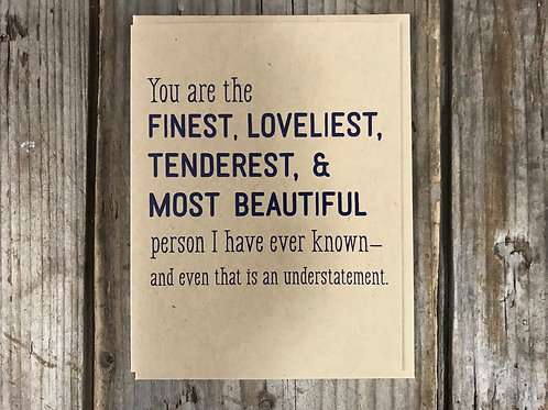 """""""You are the Finest…"""" Blank 5.5"""" x 4.25"""" Greeting Card by Tiramisu Paperie"""