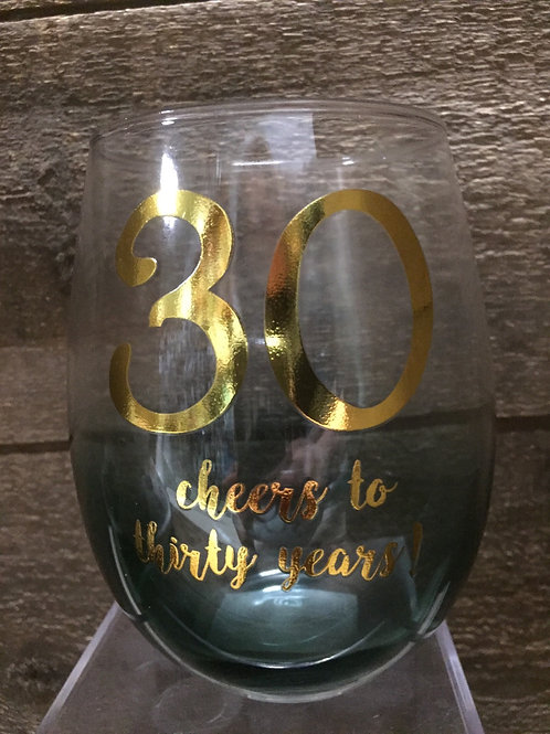 """30 Cheers to Thirty Years!"" Variegated Stemless Wine Glass from Grassland Roads"