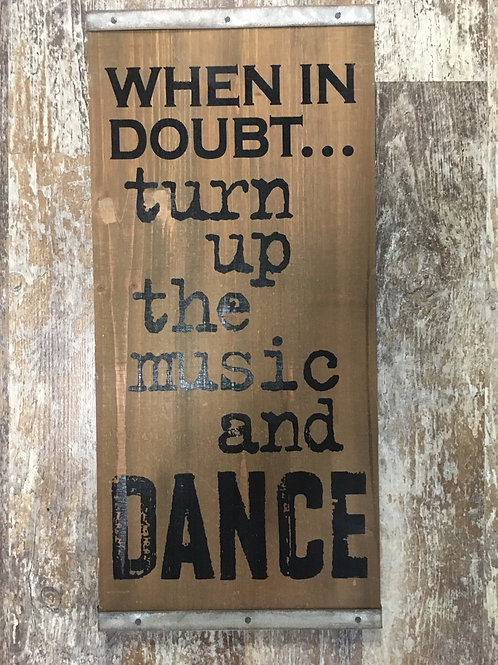 """""""When In Doubt..."""" 19"""" x 8.5"""" Wooden Sign"""