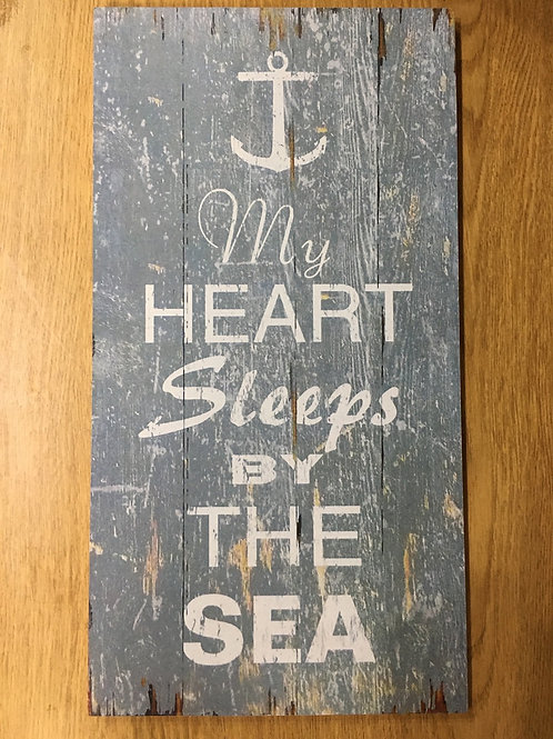 """""""My Heart Sleeps by the Sea"""" Wooden Sign"""