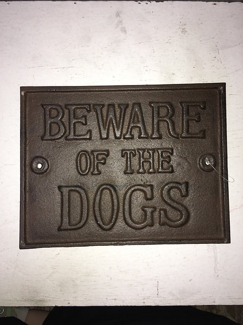 "Cast Iron ""Beware of the Dogs"" Sign"