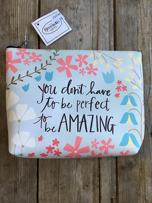 """""""You Don't Have to be.."""" 8.5"""" x 6"""" x 2.5"""" Zippered Make Up Bag by Brownlow Gifts"""
